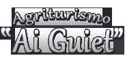 "Agriturismo Ristorante  ""AI GUIET"""