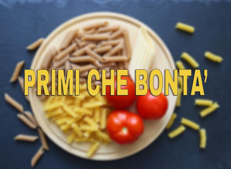 PRIMI CHE BONTA'